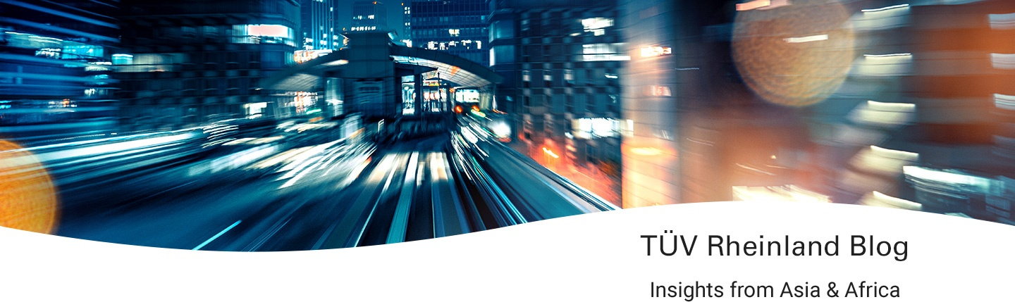 TÜV Rheinland Blog - Insights from Asia and Africa